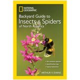 National Geographic Backyard Guide to Insects and Spiders of North America